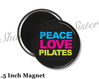 Peace Love Pilates - Fridge Magnet - Pilates Magnet - 1.5 Inch Magnet - Kitchen Magnet