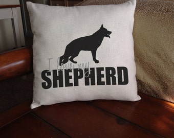 I love my German Shepherd Pillow COVER dogs pets gift humor couch decor