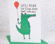 Birthday Card - Well done for being born many years ago - Happy Birthday - Well Done - Special birthday - Funny card