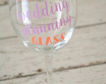 Wedding Planning Wine Glass - engagement bride to be gift