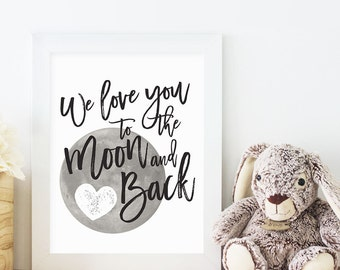 Love you to the moon and back, We love you to the moon and back, Moon and Back Nursery Wall Art, PRINTABLE Art, 8x10, Instant Download