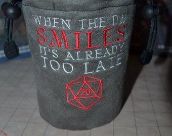 Dice Bag custom Embroidery Suede When the DM smiles its too late D20