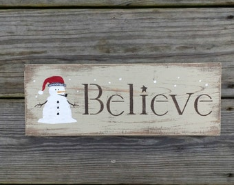 Hand Painted and Distressed Believe Wooden Christmas Sign, Primitive Christmas Sign, Rustic Holiday Sign, Snowman Decor