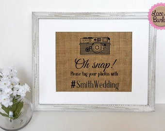 "Wedding Party Sign *burlap* ""Oh snap! Please tag your photoes with"" hashtag instagram facebook twitter photography photo booth welcome table"