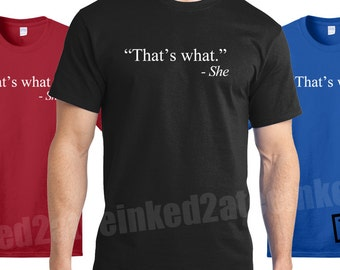 That's what she said mens tshirt funny humor gift Thats what she