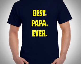 Best Papa Ever T-shirt - Christmas gift Best Papa Ever T Shirt Mens Womens Unisex Adult tshirt for Dad New Dad Awesome Dad Holiday gift Dad