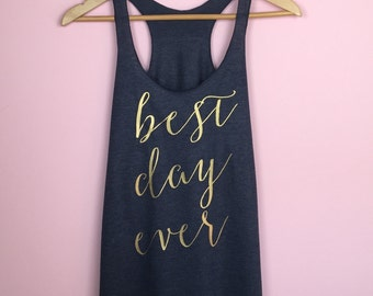 Best Day Ever Tank. Wedding Day Shirt. Bride Shirt. Bride Tank Top. Bride Tank. Bride Gift. Bridal Tank Top. Bridal Shirt. Bridal Tank.