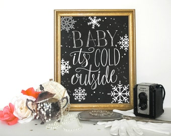 Christmas Decor Wall Art, Printable Decor, Baby Its Cold Outside, Holiday typographic print INSTANT DOWNLOAD