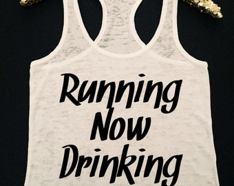 Running Now Drinking Later Workout Tank - Burnout Workout Tank - Fitness Humor Tank Top - Running Tank Top - Drinking Workout Tank Top