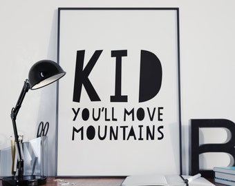 Kid You'll Move Mountains, Nursery Wall Art, Inspirational Quote, nursery quote, Nursery Print, Scandinavian art, Play Room Printable Art