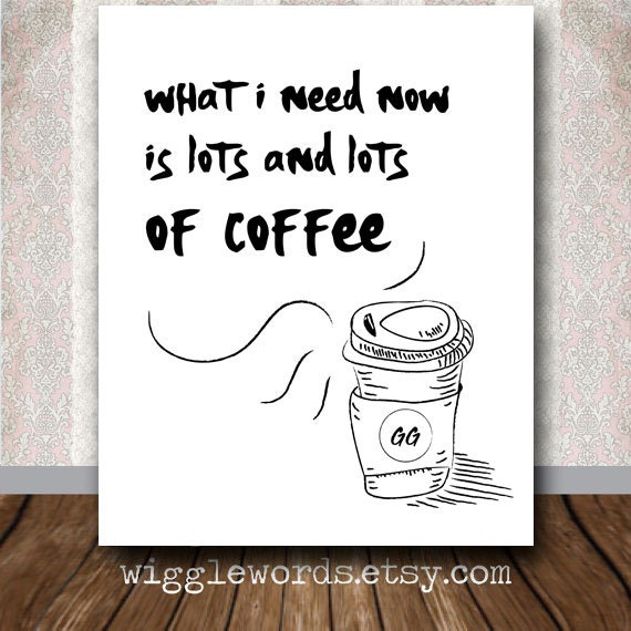 Free Printable Coffee Quotes: Coffee Printable Art Gilmore Girls Quote Sign Decor
