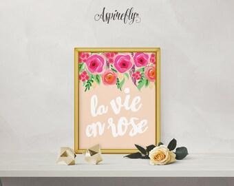 la vie en rose print printable women gift - last minute gift - french printable INSTANT DOWNLOAD printable art - inspirational quote paris
