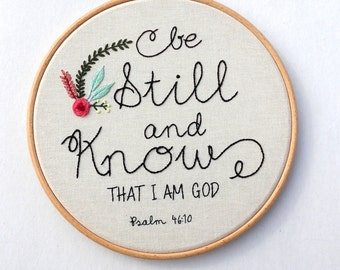 Bible Verse Be Still and Know that I am God Inspirational Quote Wall Art Hand  Stitched Embroidery Hoop Art Home decor