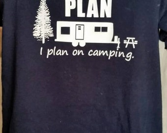 My Camping Retirement Plan Shirt with trailer