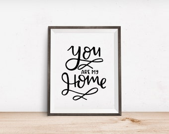 You are my Home Instant Download Print   Home Wall Art, Wall Decor, Hand Lettering, Housewarming Gift, You are my Home Sign, Home Printable