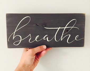Breathe Sign, Breathe Wood Sign, Office Decor, Yoga Decor, Shelf Decor
