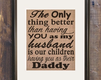 Husband birthday gift, Gift for husband, The only thing better than having you as my husband, Father's day gift for husband, Dad wall sign