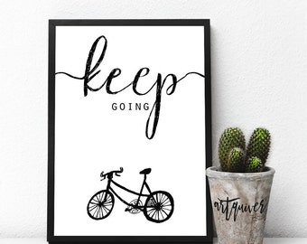 Keep going! Motivational posters, Wall quotes, Artsy quotes, quote posters, inspirational quote, motivational quotes, bike