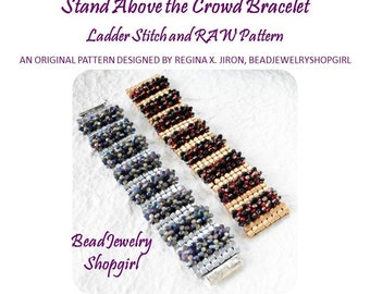 PATTERN TUTORIAL – Stand Above the Crowd Bracelet – Ladder Stitch and RAW Stitch Pattern - Digital Download
