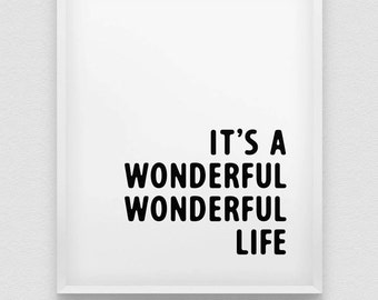 it's a wonderful life print // life is wonderful print // inspirational home decor print // nursery decor print  // kids room print