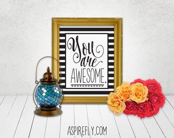 You Are Awesome Printable - inspirational quote inspirational wall art inspirational prints INSTANT DOWNLOAD printable art last minute gift