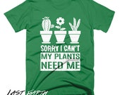 Sale Sorry I Can't My Plants Need Me T Shirt Ladies Womens Fitted Tee Planting Shirt Green Thumb Succulents Cactus Flowers Gifts For Her - L