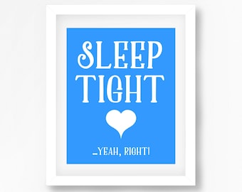 Baby Boy Baby Shower Gift, Blue Nursery Wall Art, New Baby Boy Gift, Blue Nursery Decor, Nursery Print, Sleep Tight Yeah Right Print