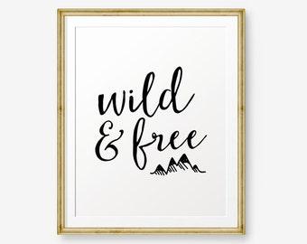 Wild & Free, Nursery Decor, Childrens Wall Art, Inspirational Print, Motivational Wall Art