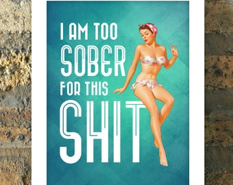 TOO SOBER for this Pin Up Girl Print Kitchen Bedroom Bathroom Office Retro 1950s Art Poster