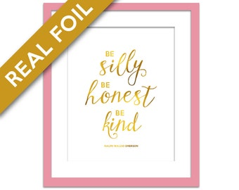 Be Silly Be Honest Be Kind Gold Foil Print - Inspirational - Typography Poster - Motivational Art - Ralph Waldo Emerson Quote - Nursery Art
