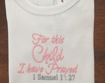 "For This Child I Have Prayed"" Baby girl / boy Embroidered 100% cotton Onsie Creeper Bodysuit. Personalized Monogrammed"
