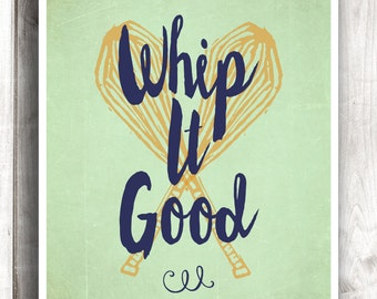 Kitchen print, cooking poster, art for kitchen, wall art, kitchen art, wall hanging, whip it whip it good print, kitchen decor - Typography