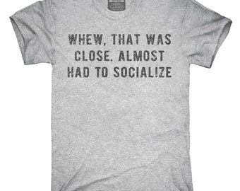 Almost Had To Socialize T-Shirt, Hoodie, Tank Top, Gifts