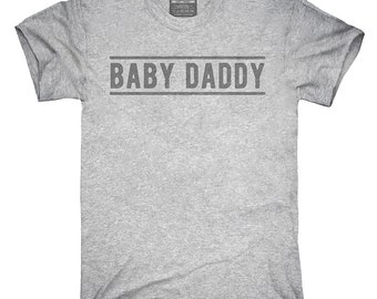 Baby Daddy T-Shirt, Hoodie, Tank Top, Gifts
