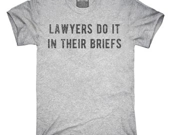 Lawyers Do It In Their Briefs T-Shirt, Hoodie, Tank Top, Sleeveless