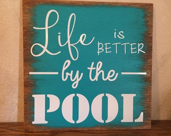 Life is better by the pool sign, Wooden Vinyl Sign