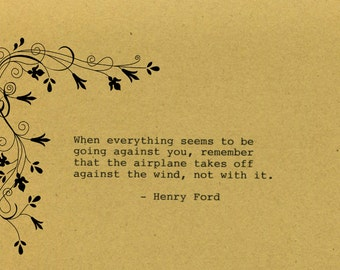 Henry Ford Quote Made on Typewriter  Art Quote Wall Art - When everything seems to be going against you, remember that the airplane takes