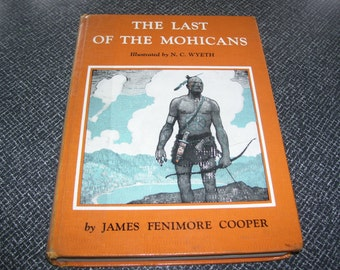 The Last of the Mohicans by James Fenimore Cooper Illustrated by N.C. Wyeth 1950 Vintage