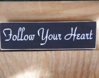 Valentines Day Sign Follow Your Heart wooden sign country decor Valentine wall art country decor signs