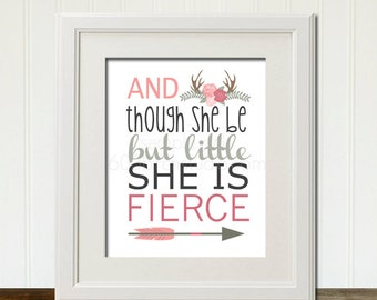 And Though She Be But Little She Is Fierce Wall Art Print