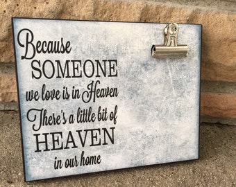 Because Someone We Love Is In Heaven/ There's A Little Bit Of Heaven In Our Home, Memorial Gift, Remembrance Gift