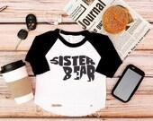 Sister Bear Shirt; Big Sister Announcement Shirt; Matching Family Bear Shirts; Big Sister Shirt; New Baby Announcement; Sister Bear Tee