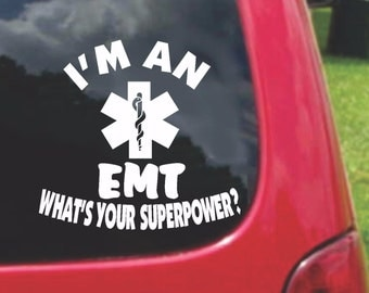 Set (2 Pieces) I'm a Emergency Medical Technician EMT  What's Your Superpower? Sticker Decals 20 Colors To Choose From.  U.S.A Free Shipping