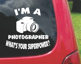 Set (2 Pieces) I'm a PHOTOGRAPHER  What's Your Superpower? Sticker Decals 20 Colors To Choose From.  U.S.A Free Shipping