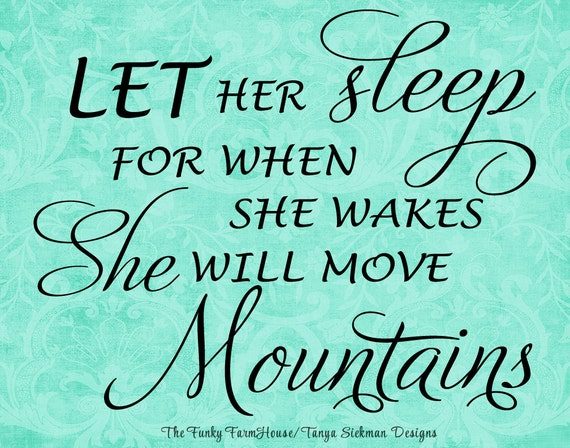 SVG, DXF & PNG Let her sleep for when she wakes she will move mountains