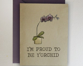Mother's Day Card- I'm proud to be y'orchid.