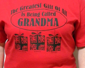 The Greatest Gift Of All Is Being Called Grandma - Personalized T-shirt