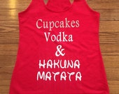 Women's racerback tank - Cupcakes Vodka Hakuna Matata tank - workout or for Disney theme party/event