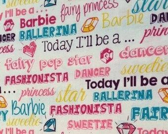 "Mattel Barbie ""Today I'll Be..."" Inspirational Fabric - VIP Fabrics - 1/2 Yard"