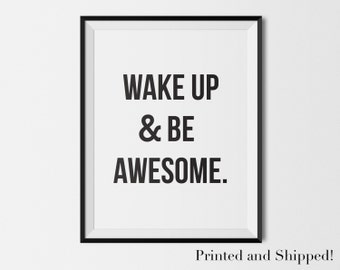 Apartment Wall Art- Be Awesome, apartment decor poster, quirky poster, black and white, funny quote poster, awesome art by I Think You Ink